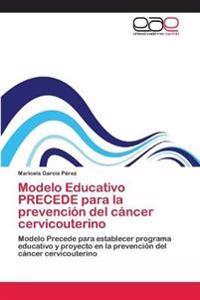 Modelo Educativo Precede Para La Prevencion del Cancer Cervicouterino