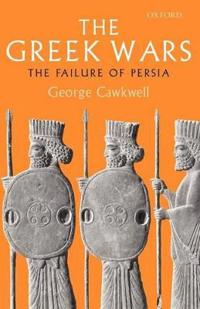 The Greek Wars: The Failure of Persia