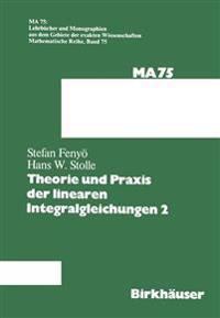 Theorie Und Praxis Der Linearen Integralgleichungen 2