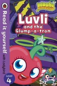 Moshi Monsters: Luvli and the Glump-a-tron - Read it Yourself with Ladybird