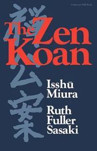 The Zen Koan: Its History and Use in Rinzai Zen