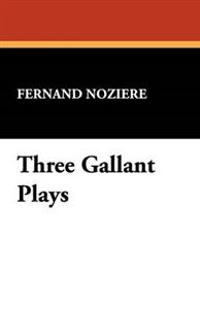 Three Gallant Plays