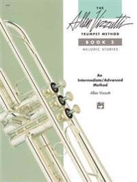 The Allen Vizzutti Trumpet Method, Bk 3: Melodic Studies
