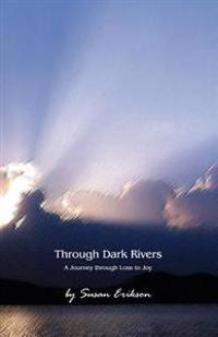Through Dark Rivers: A Journey Through Loss to Joy