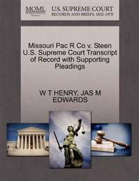 Missouri Pac R Co V. Steen U.S. Supreme Court Transcript of Record with Supporting Pleadings
