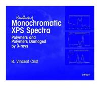 Handbook of Monochromatic XPS Spectra: Polymers and Polymers Damaged by X-Rays