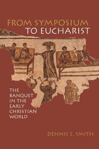 From Symposium to Eucharist