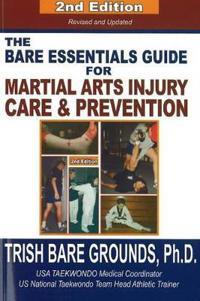 Bare Essentials Guide for Martial Arts Injury Care & Prevention