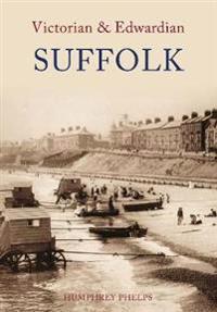 Victorian and Edwardian Suffolk