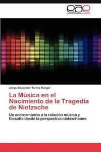 La Musica En El Nacimiento de La Tragedia de Nietzsche