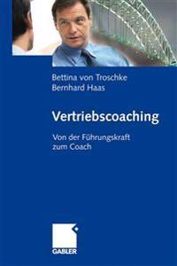 Vertriebscoaching: Von Der Führungskraft Zum Coach