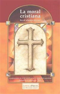 La Moral Cristiana: En El Aliento Divino