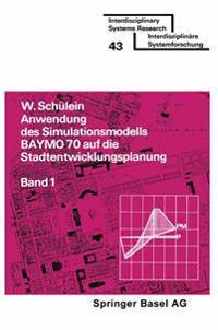 Anwendung DES Simulationsmodells BAYMO 70 Auf Die Stadtentwicklungsplanung