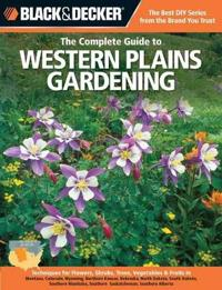 The Complete Guide to Western Plains Gardening (Black & Decker)