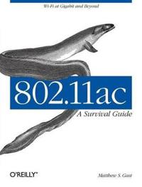 802.11ac: A Survival Guide: Wi-Fi at Gigabit and Beyond