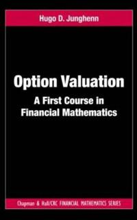 Option Valuation: A First Course in Financial Mathematics