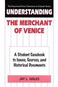 Understanding the Merchant of Venice