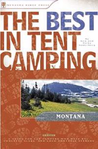 The Best In Tent Camping, Montana