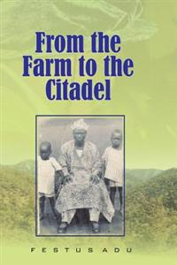 From the Farm to the Citadel