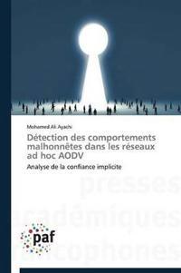 D�tection Des Comportements Malhonn�tes Dans Les R�seaux Ad Hoc Aodv