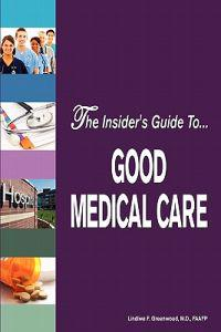 The Insider's Guide to Good Medical Care