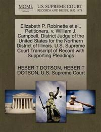 Elizabeth P. Robinette et al., Petitioners, V. William J. Campbell, District Judge of the United States for the Northern District of Illinois. U.S. Supreme Court Transcript of Record with Supporting Pleadings
