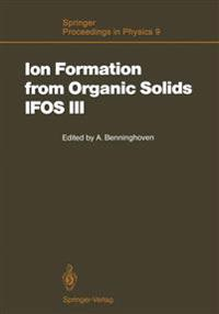 Ion Formation from Organic Solids (IFOS III)