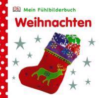 Weihnachten. Mein Fühlbilderbuch