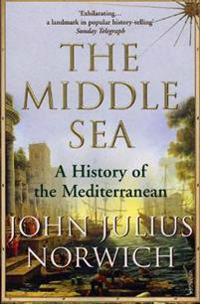 Middle sea - a history of the mediterranean