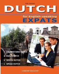 Dutch for English-Speaking Expats: Understand, Read, Write and Speak Dutch