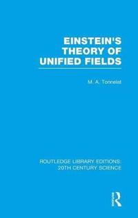 Einstein's Theory of Unified Fields