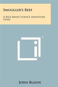 Smuggler's Reef: A Rick Brant Science Adventure Story