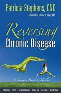 Reversing Chronic Disease: A Journey Back to Health