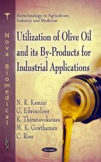 Utilization of Olive Oil and Its By-Products for Industrial Applications