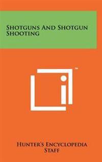 Shotguns and Shotgun Shooting