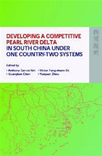 Developing a Competitive Pearl River Delta In South Cina Under One Country-Two Systems