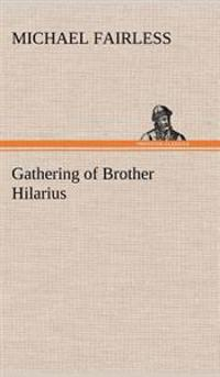 Gathering of Brother Hilarius