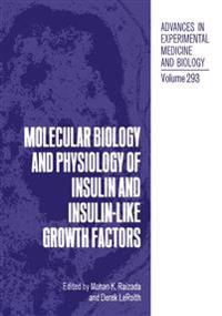 Molecular Biology and Physiology of Insulin and Insulin-like Growth Factors