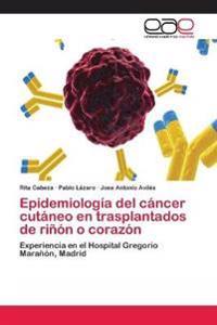 Epidemiologia del Cancer Cutaneo En Trasplantados de Rinon O Corazon