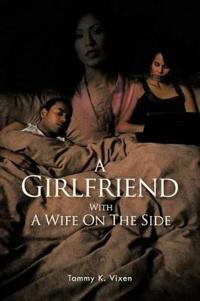 A Girlfriend With a Wife on the Side