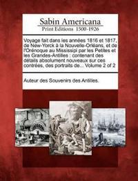 Voyage Fait Dans Les Ann Es 1816 Et 1817, de New-Yorck La Nouvelle-Orl ANS, Et de L'Or Noque Au Mississipi Par Les Petites Et Les Grandes-Antilles