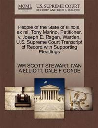 People of the State of Illinois, Ex Rel. Tony Marino, Petitioner, V. Joseph E. Ragen, Warden. U.S. Supreme Court Transcript of Record with Supporting Pleadings