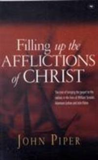 Filling up the afflictions of christ - the cost of bringing the gospel to t
