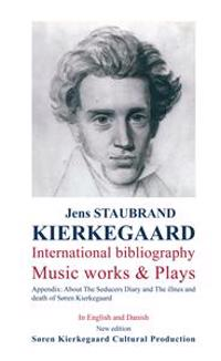 Kierkegaard - international bibliography - music works & plays