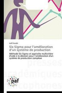 Six SIGMA Pour L Am�lioration D Un Syst�me de Production