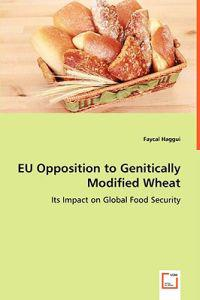 Eu Opposition to Genitically Modified Wheat