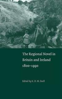 The Regional Novel in Britain and Ireland, 1800-1990