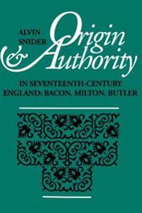 Origin and Authority in Seventeenth-Century England