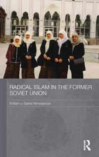 Radical Islam in the Former Soviet Union