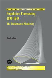 Population Forecasting 1895-1945, the Transition to Modernity